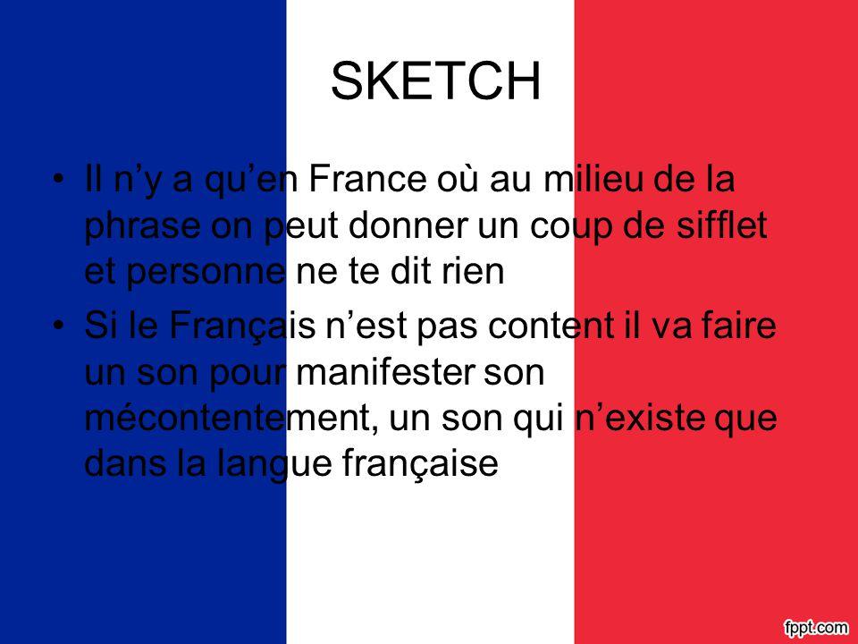 SKETCH Il n'y a qu'en France où au milieu de la phrase on peut donner un coup de sifflet et personne ne te dit rien.