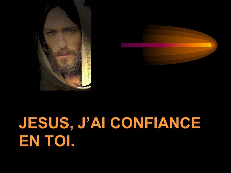 JESUS, J'AI CONFIANCE EN TOI.