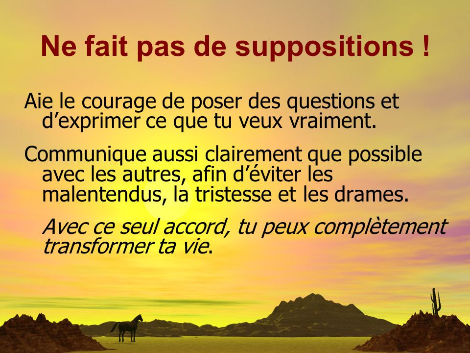 Ne fait pas de suppositions !