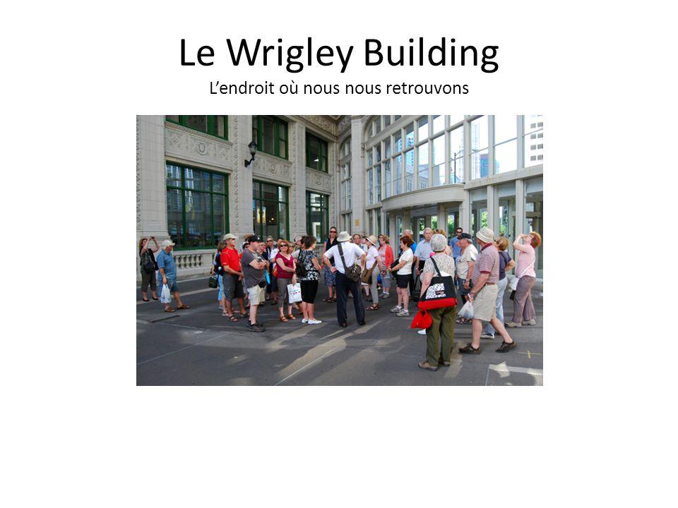 Le Wrigley Building L'endroit où nous nous retrouvons