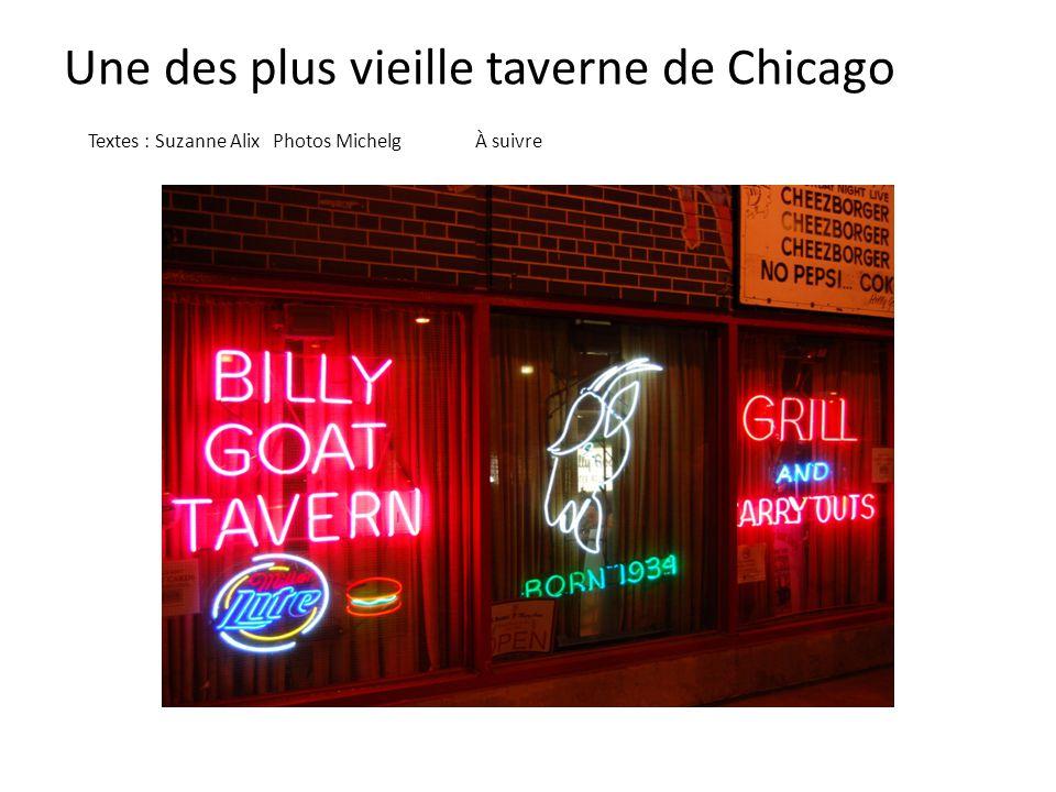 Une des plus vieille taverne de Chicago Textes : Suzanne Alix Photos Michelg À suivre