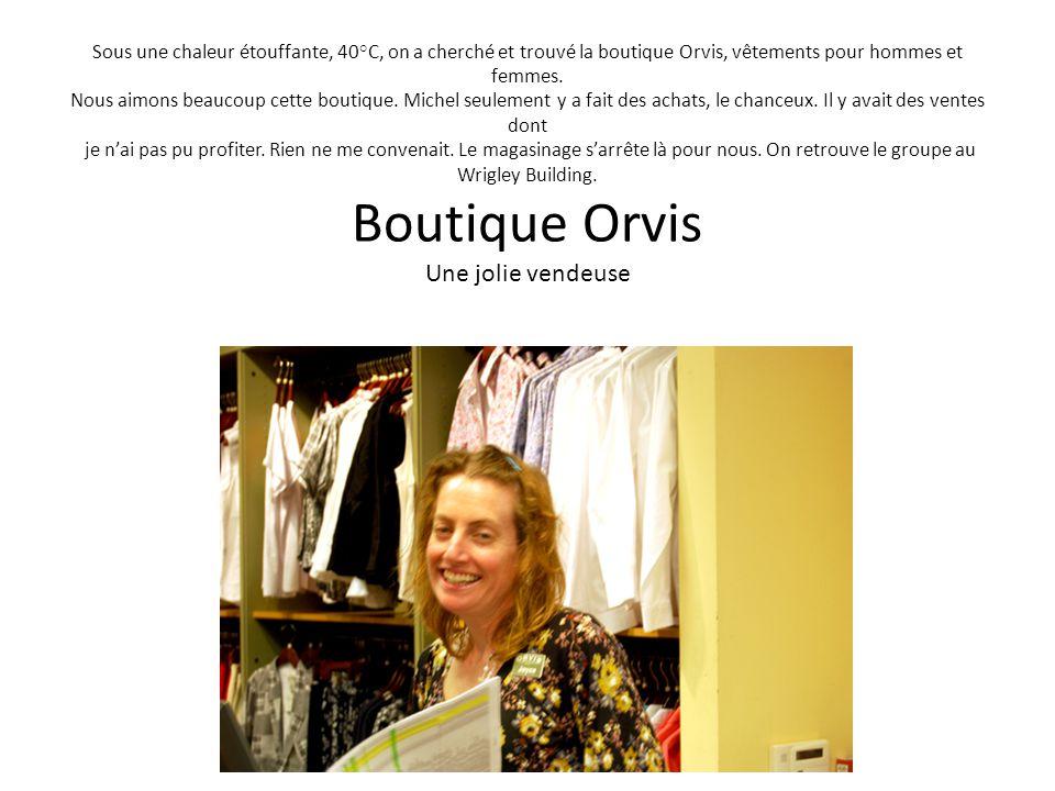Sous une chaleur étouffante, 40°C, on a cherché et trouvé la boutique Orvis, vêtements pour hommes et femmes.