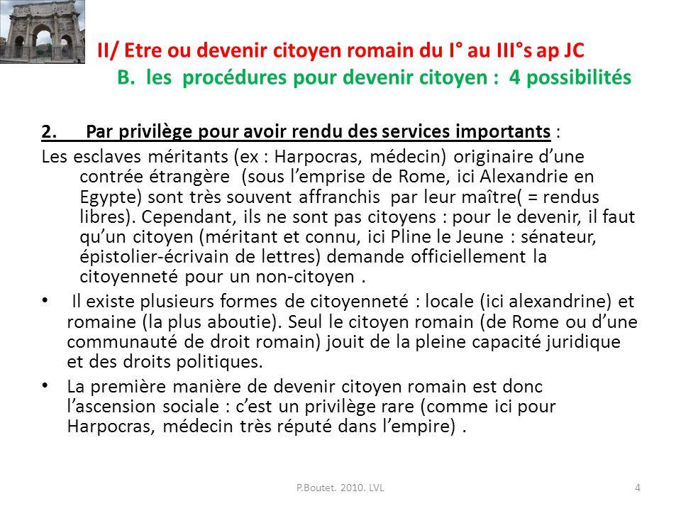 II/ Etre ou devenir citoyen romain du I° au III°s ap JC. B