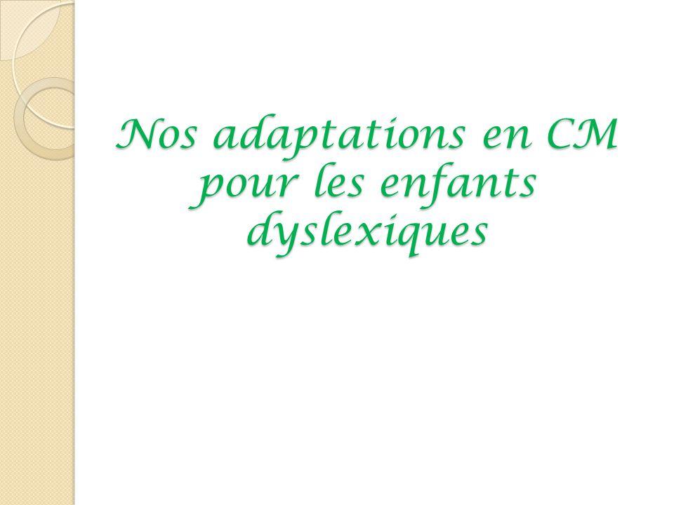 Nos adaptations en CM pour les enfants dyslexiques