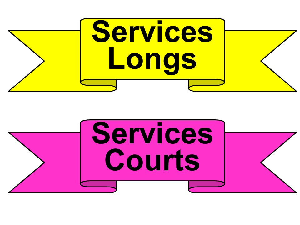 Services Longs Services Courts