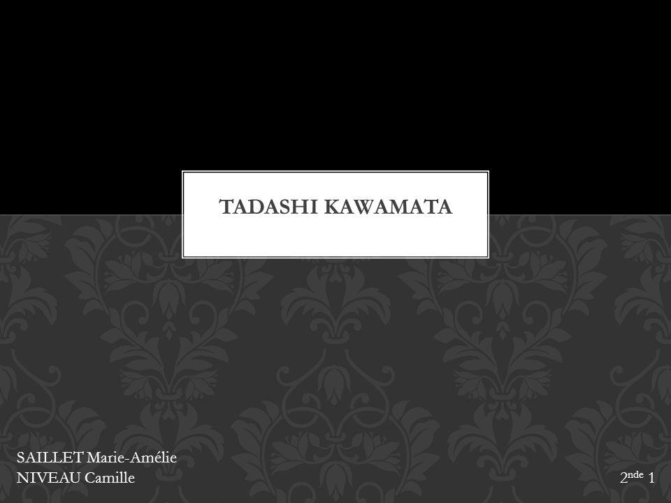 Tadashi kawamata SAILLET Marie-Amélie NIVEAU Camille 2nde 1