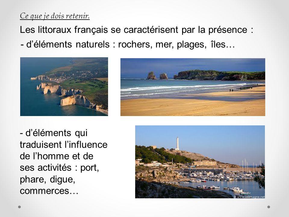 Les littoraux français se caractérisent par la présence :