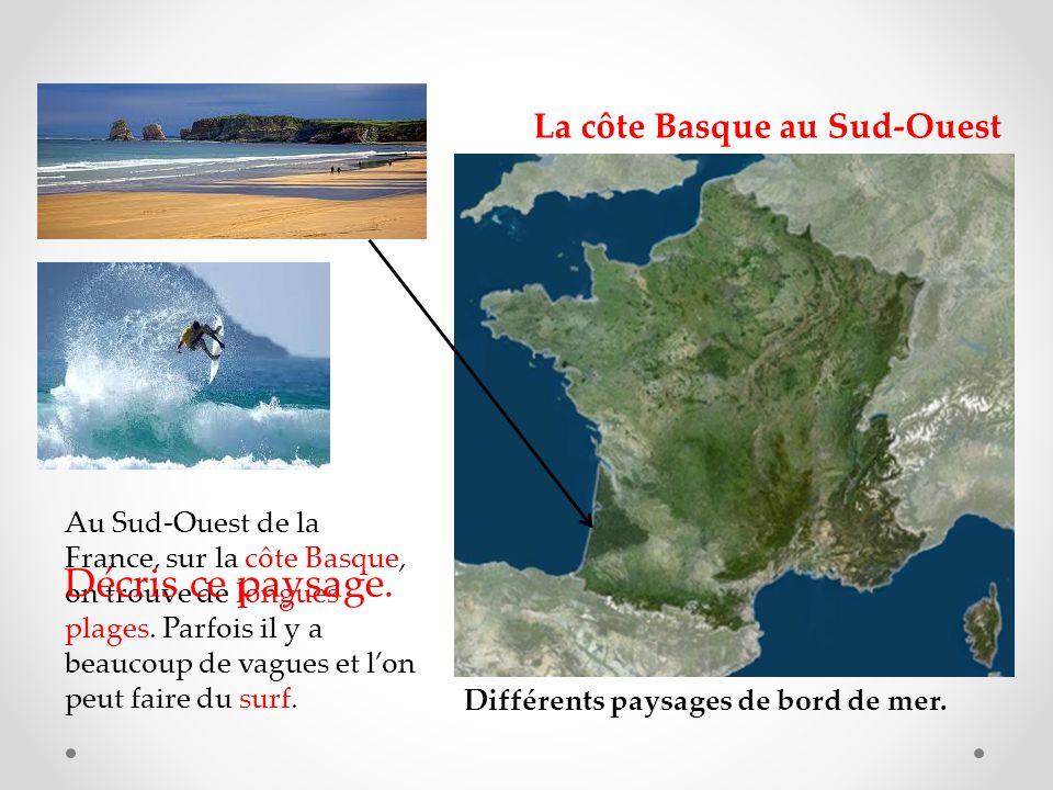 Décris ce paysage. La côte Basque au Sud-Ouest