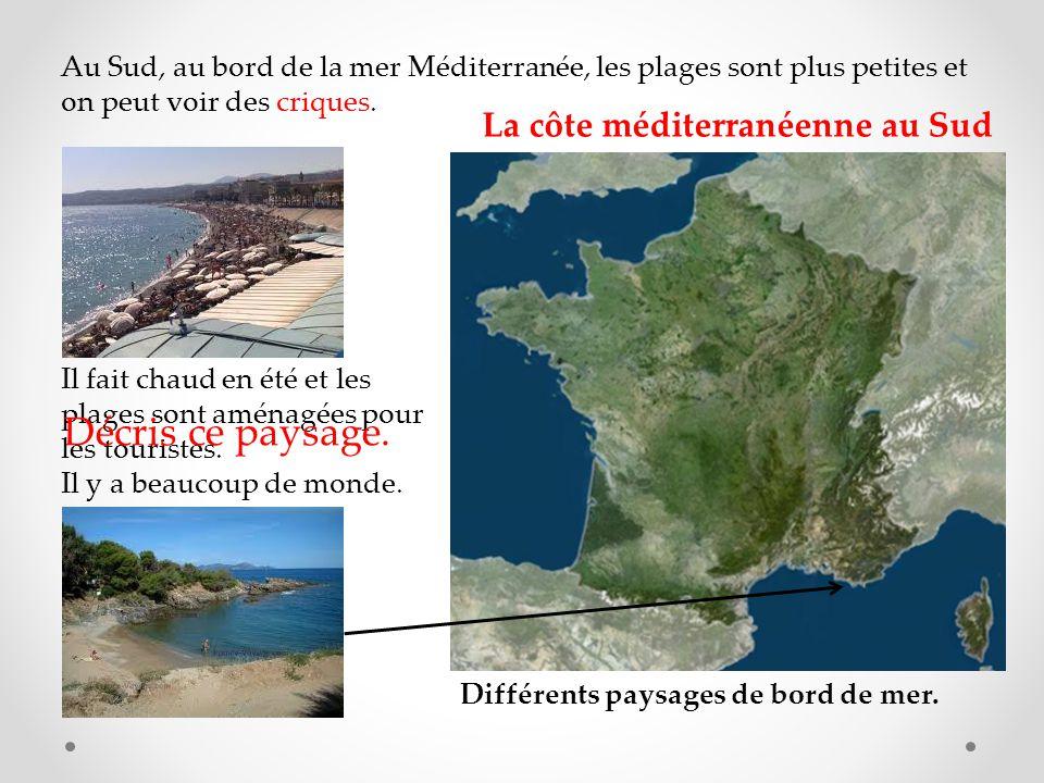 Décris ce paysage. La côte méditerranéenne au Sud