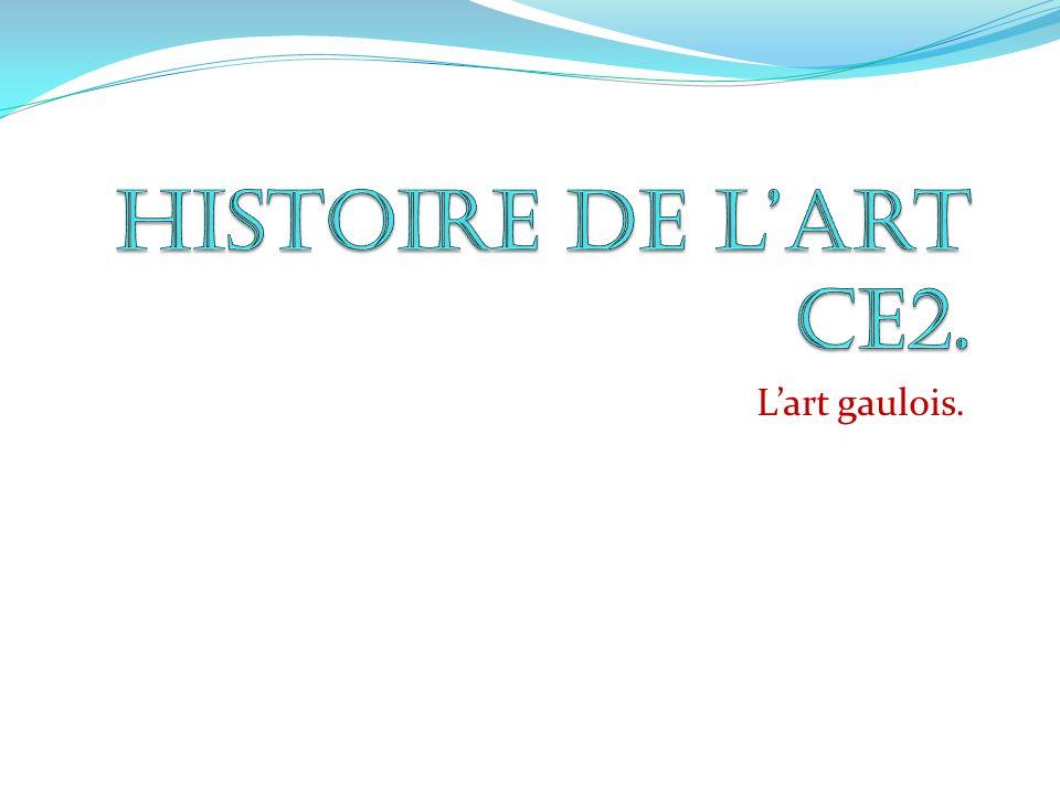 Histoire de l'art CE2. L'art gaulois.
