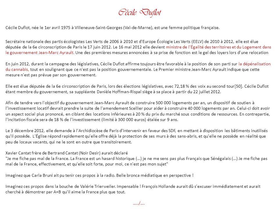 Cécile Duflot Cécile Duflot, née le 1er avril 1975 à Villeneuve-Saint-Georges (Val-de-Marne), est une femme politique française.