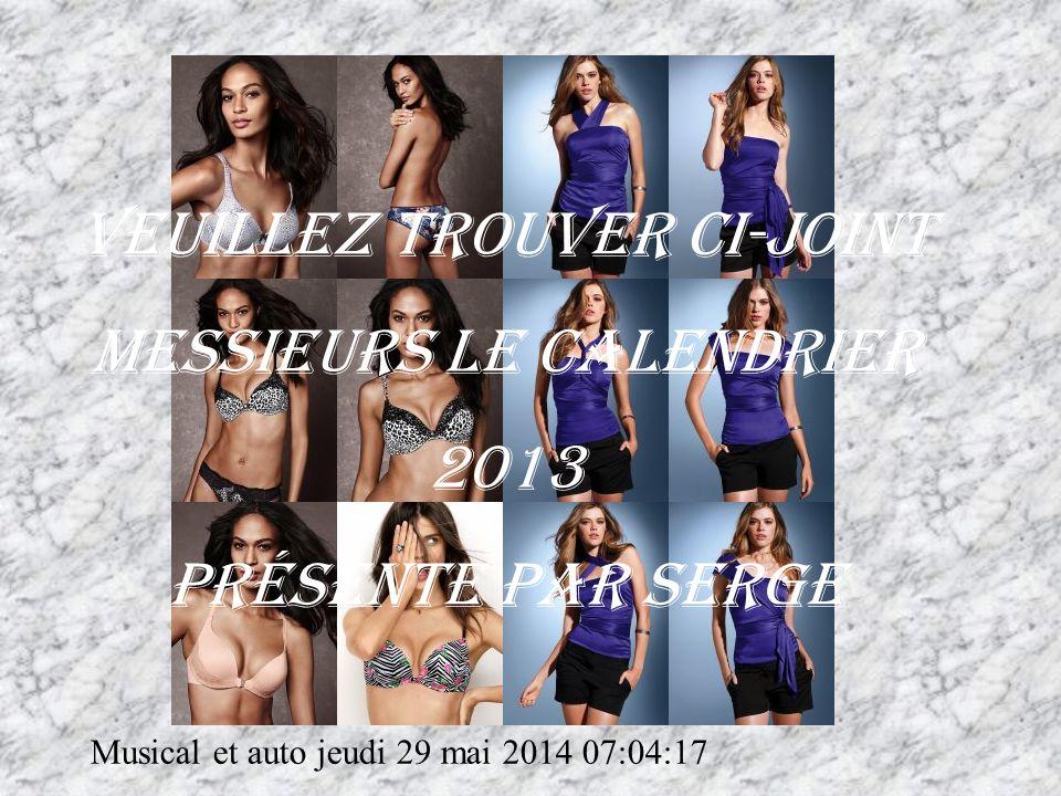 Veuillez trouver ci-joint messieurs le calendrier 2013