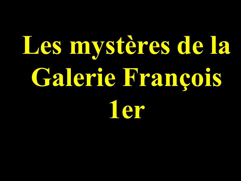Les mystères de la Galerie François 1er
