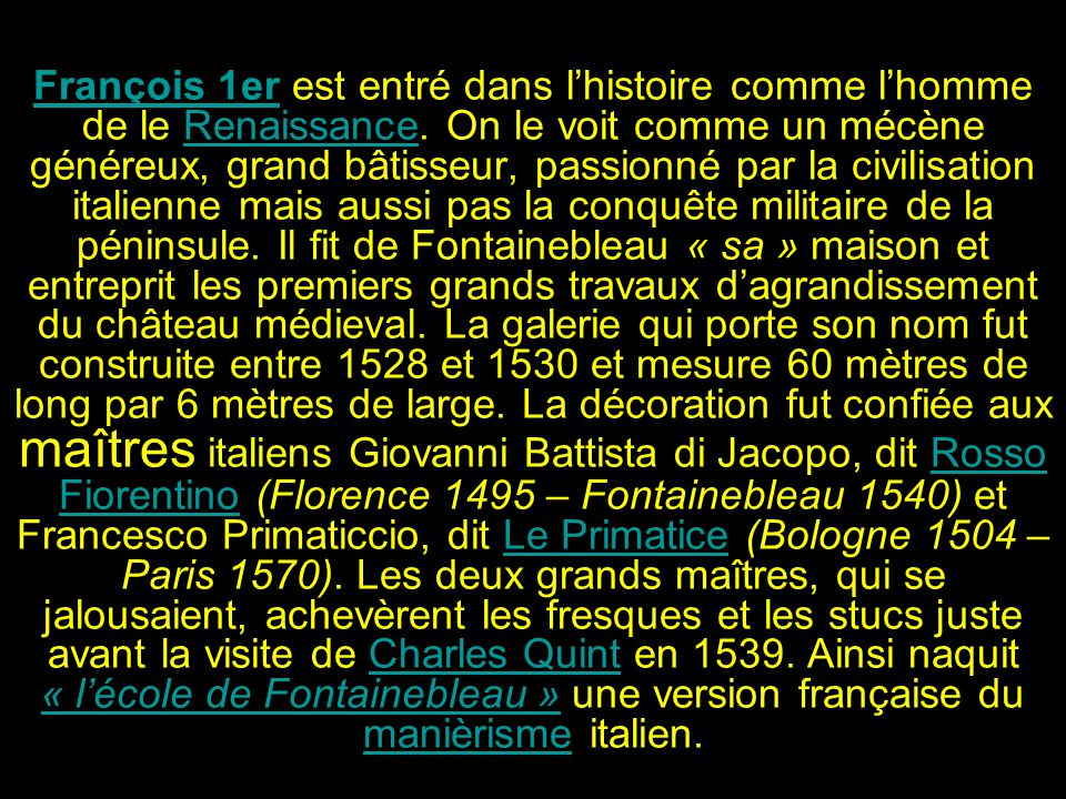 François 1er est entré dans l'histoire comme l'homme de le Renaissance