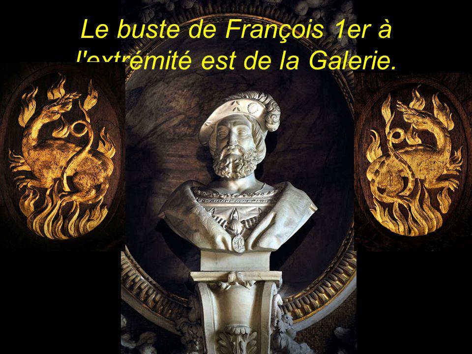 Le buste de François 1er à l extrémité est de la Galerie.