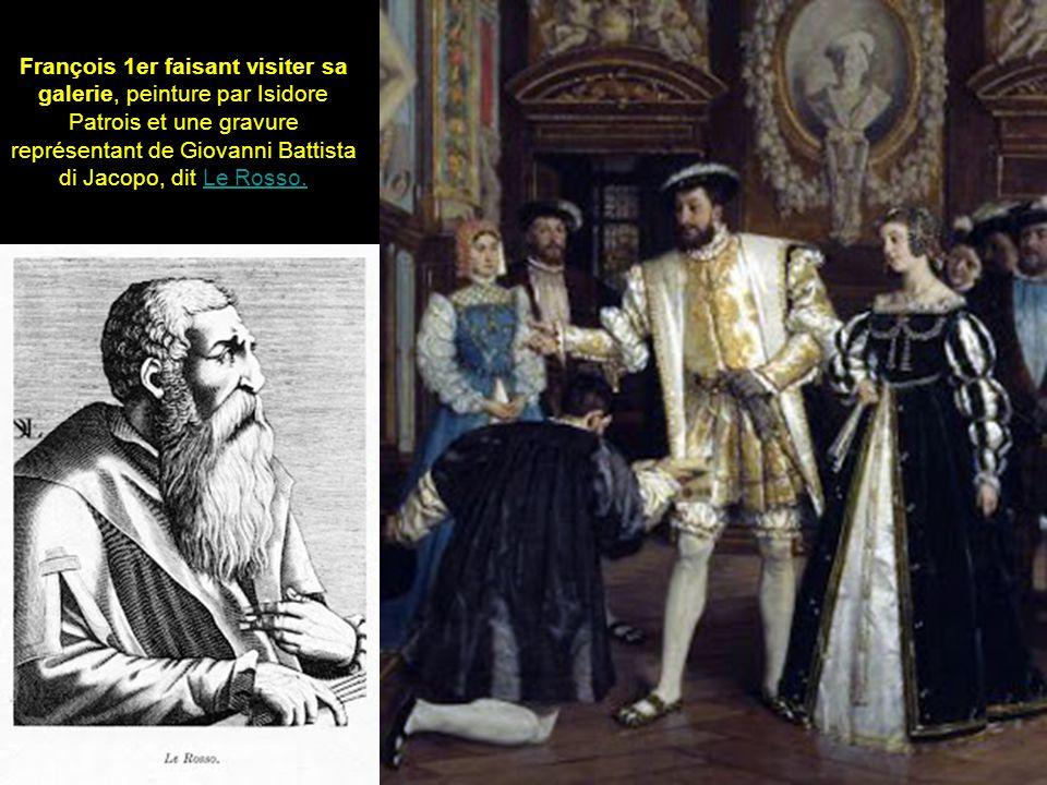 François 1er faisant visiter sa galerie, peinture par Isidore Patrois et une gravure représentant de Giovanni Battista di Jacopo, dit Le Rosso.