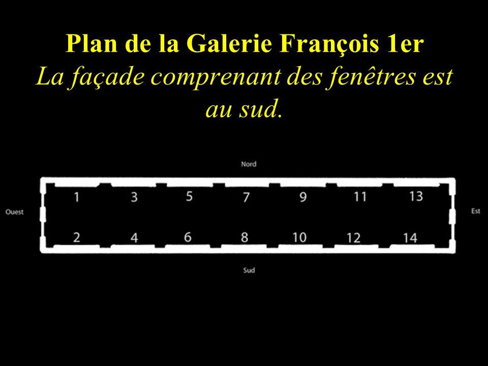 Plan de la Galerie François 1er La façade comprenant des fenêtres est au sud.