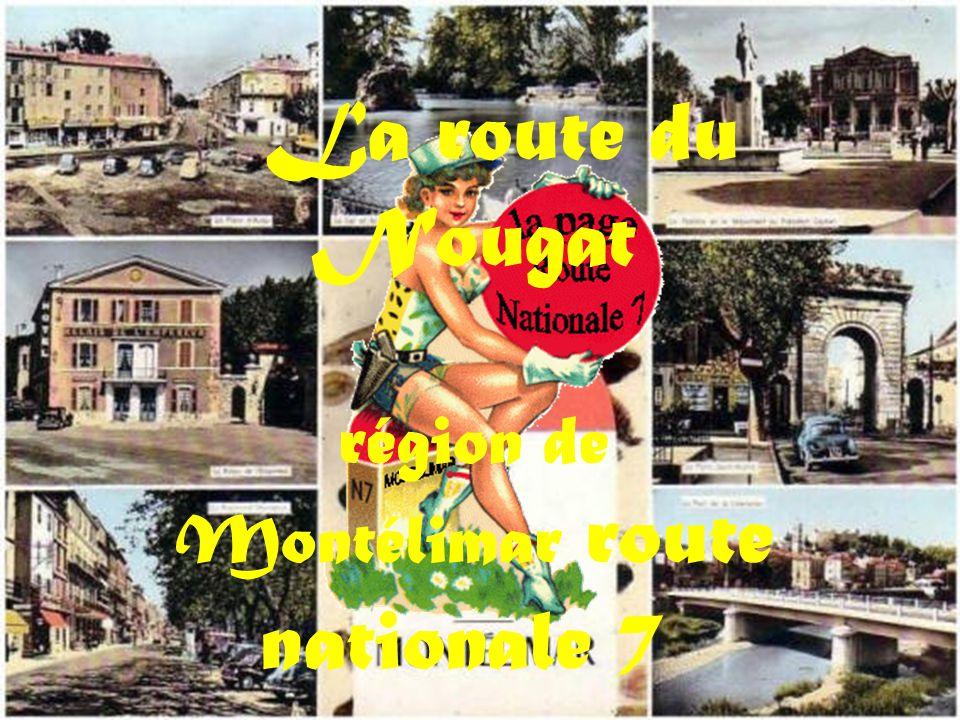 La route du Nougat région de Montélimar route nationale 7