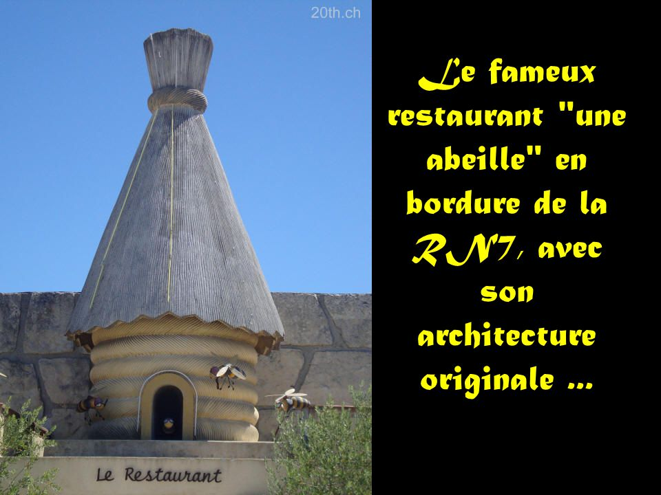 Le fameux restaurant une abeille en bordure de la RN7, avec son architecture originale ...