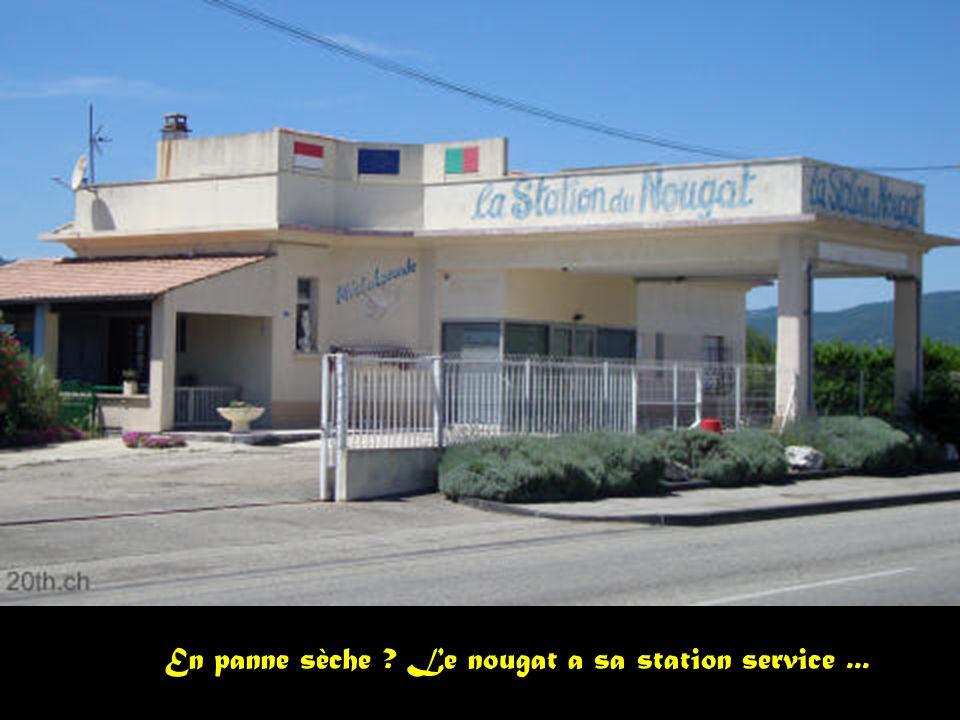 En panne sèche Le nougat a sa station service ...