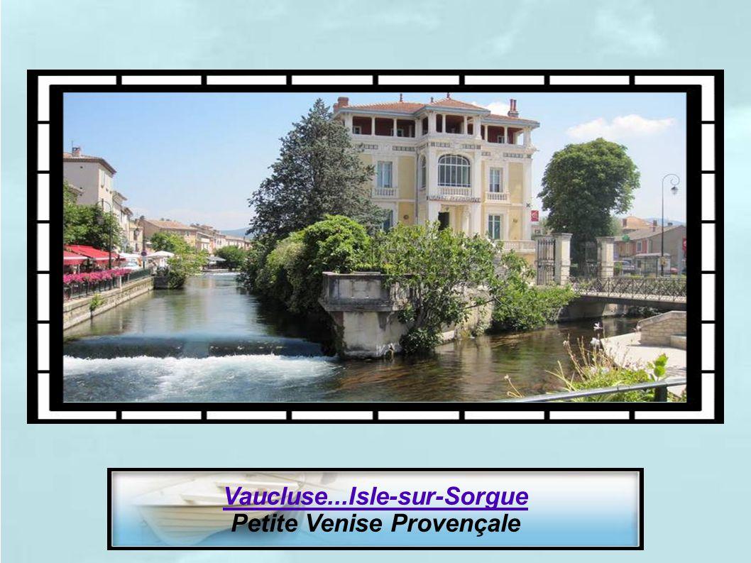 Vaucluse...Isle-sur-Sorgue Petite Venise Provençale