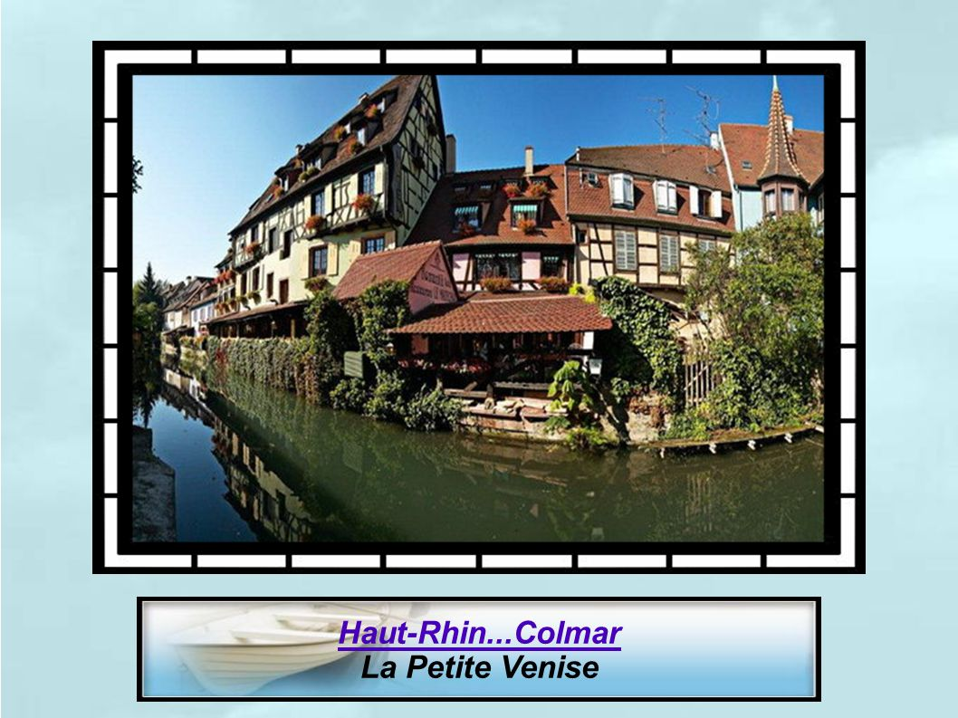 Haut-Rhin...Colmar La Petite Venise