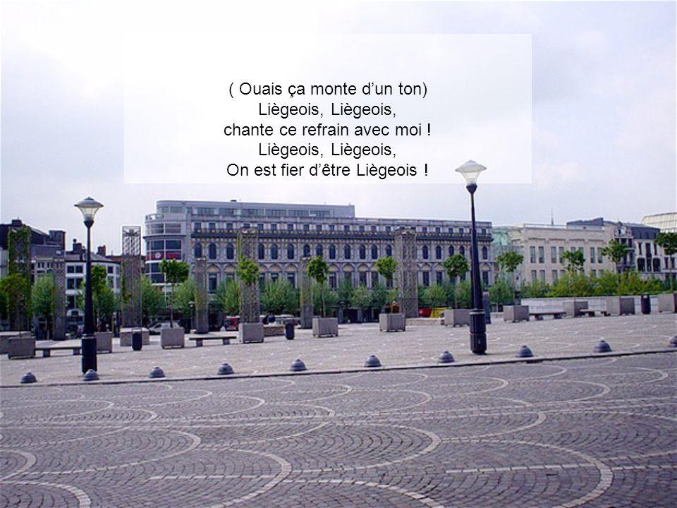 ( Ouais ça monte d'un ton) Liègeois, Liègeois,