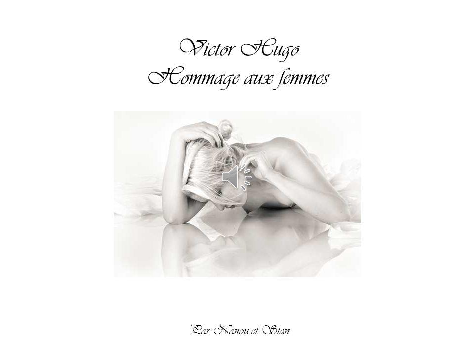 Victor Hugo Hommage aux femmes Par Nanou et Stan