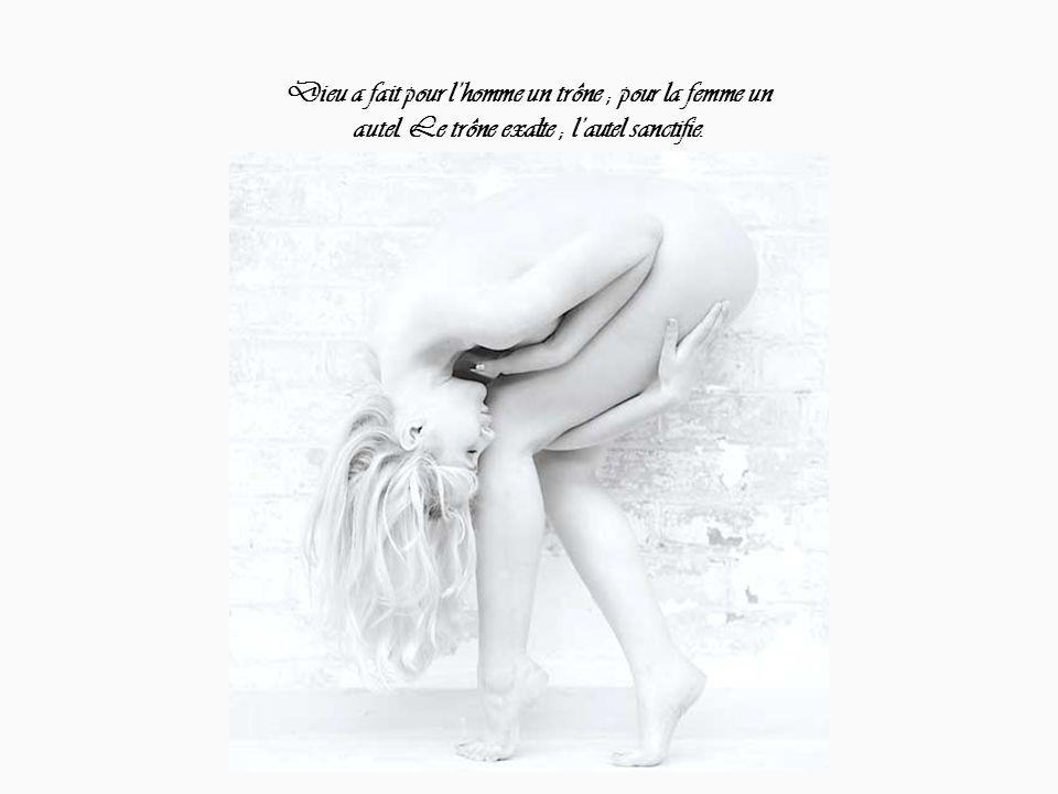 Dieu a fait pour l'homme un trône ; pour la femme un autel