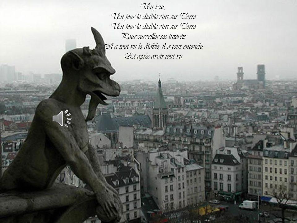 Un jour le diable vint sur Terre Pour surveiller ses intérêts