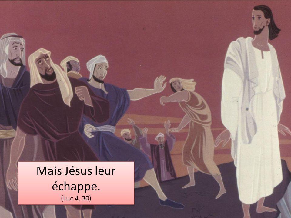 Mais Jésus leur échappe.