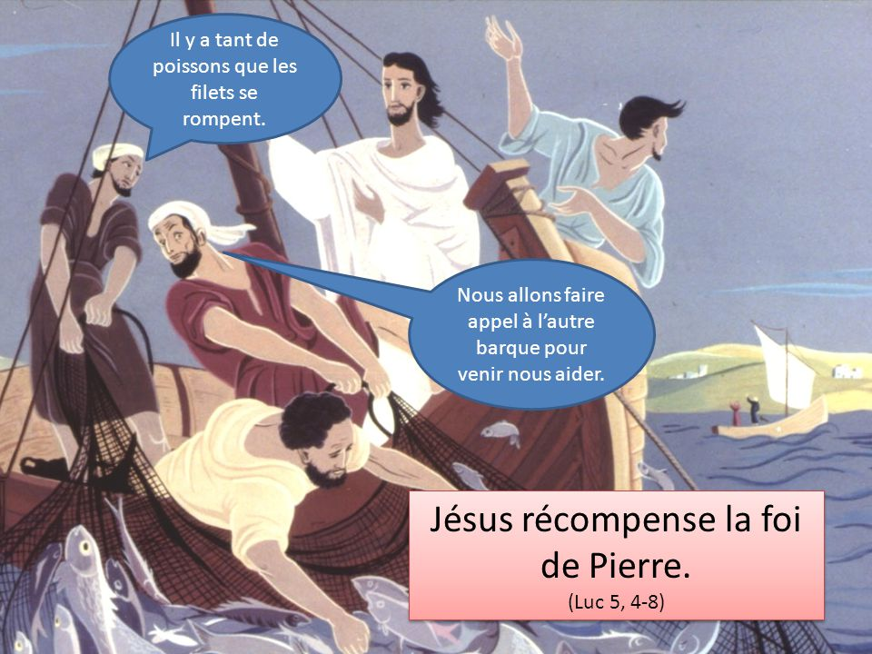 Jésus récompense la foi de Pierre.