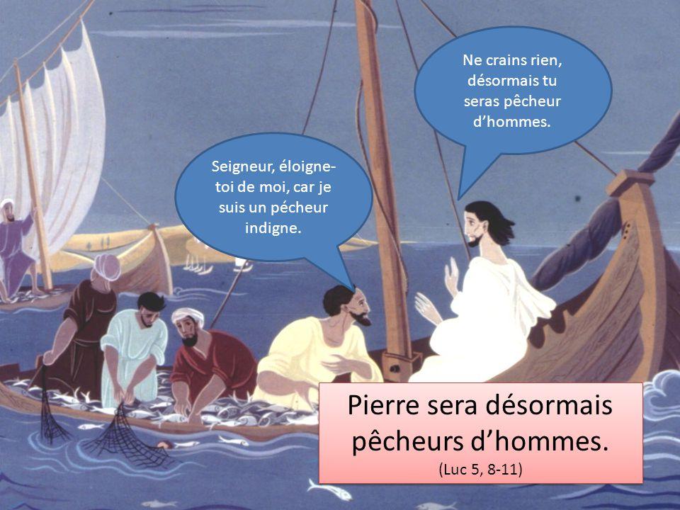 Pierre sera désormais pêcheurs d'hommes.