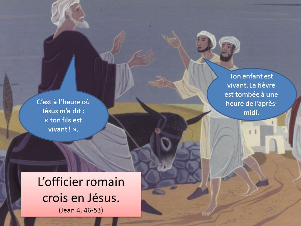 L'officier romain crois en Jésus.