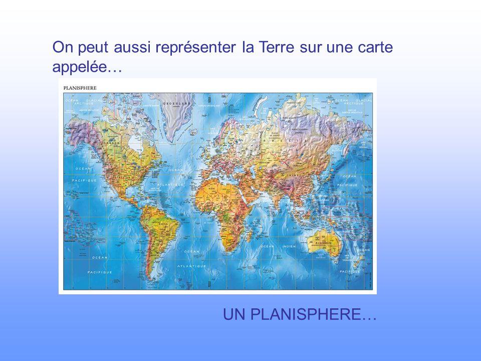 On peut aussi représenter la Terre sur une carte appelée…