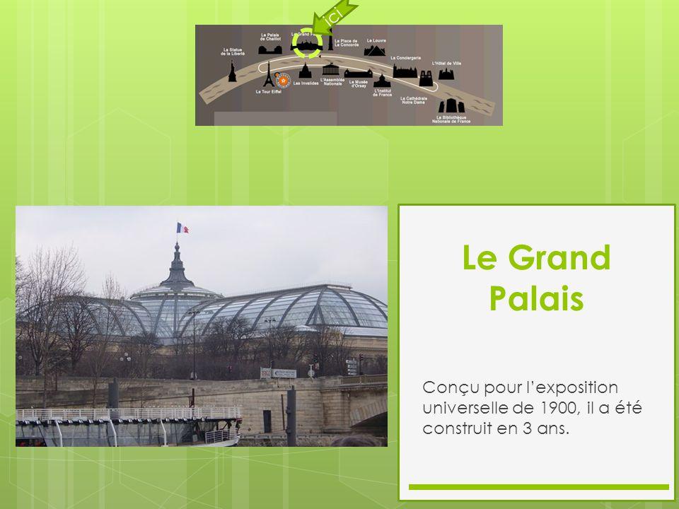 ici Le Grand Palais Conçu pour l'exposition universelle de 1900, il a été construit en 3 ans.