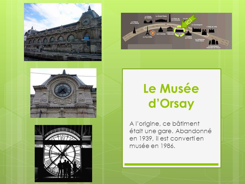 ici Le Musée d'Orsay. A l'origine, ce bâtiment était une gare.