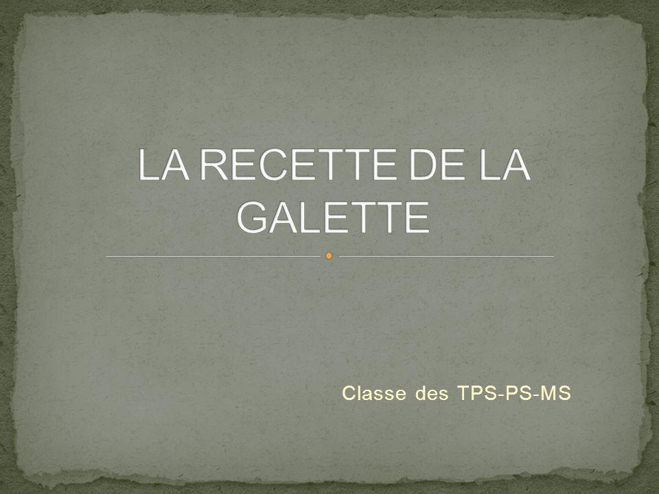 LA RECETTE DE LA GALETTE