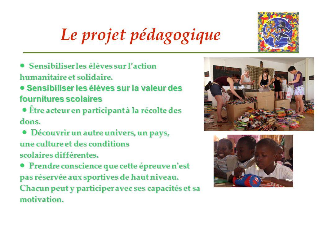 Le projet pédagogique ● Sensibiliser les élèves sur l'action humanitaire et solidaire.