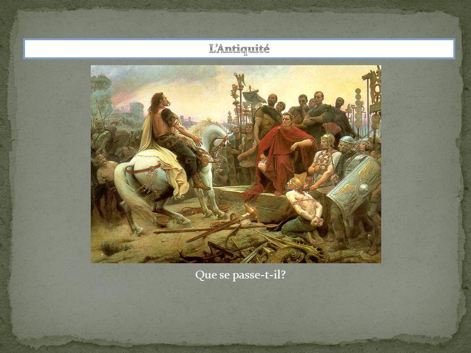 L'Antiquité Que se passe-t-il