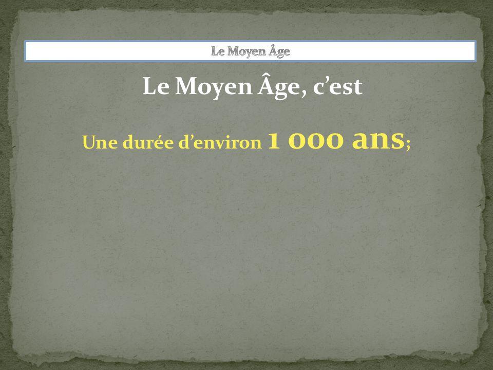Une durée d'environ 1 000 ans;