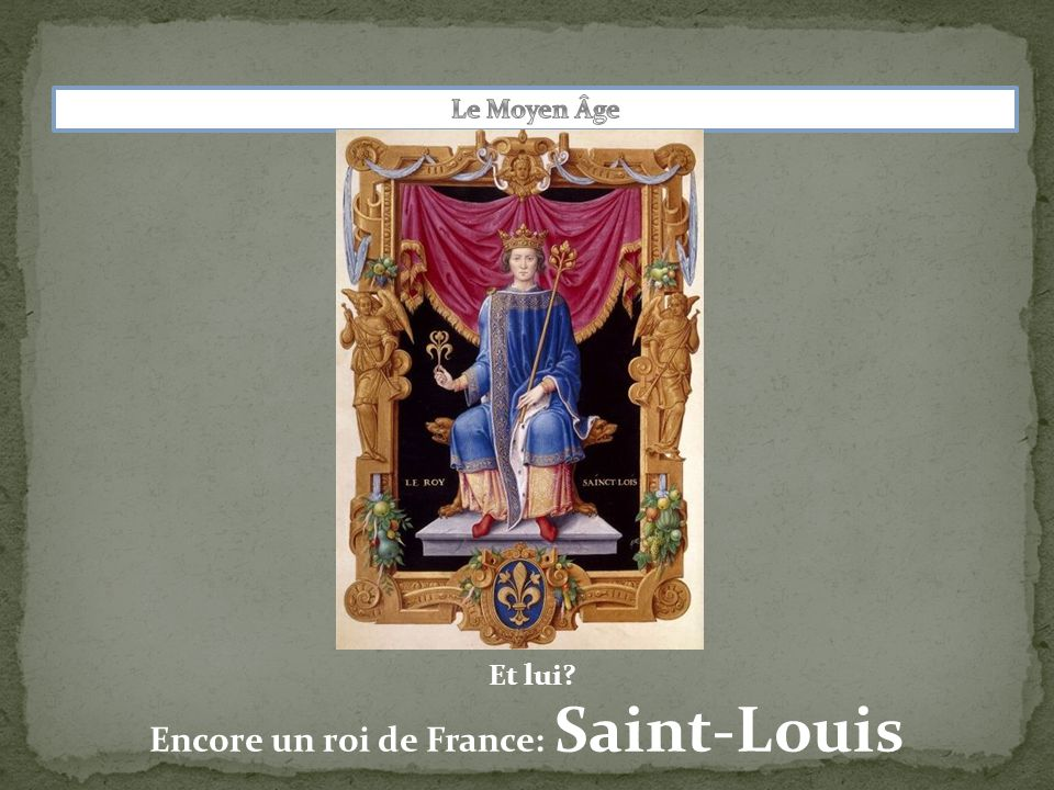 Encore un roi de France: Saint-Louis