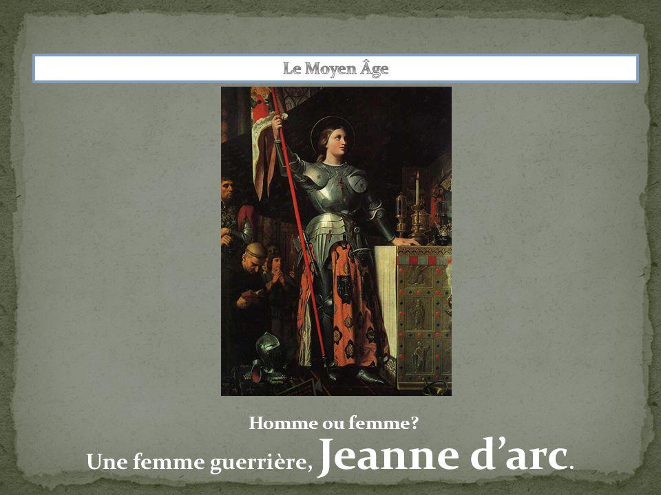 Une femme guerrière, Jeanne d'arc.