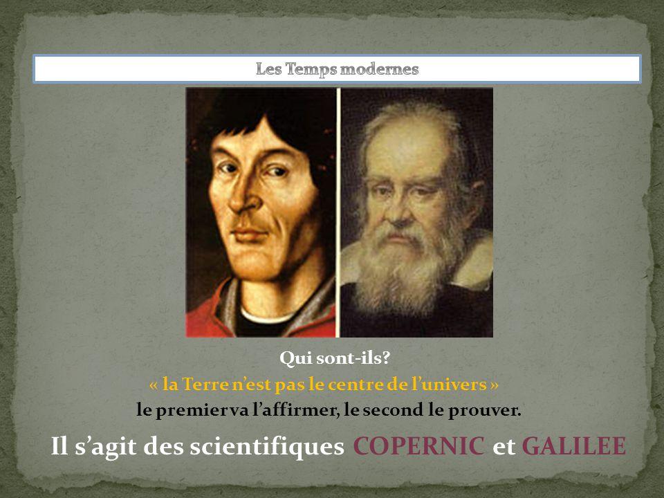 Il s'agit des scientifiques COPERNIC et GALILEE