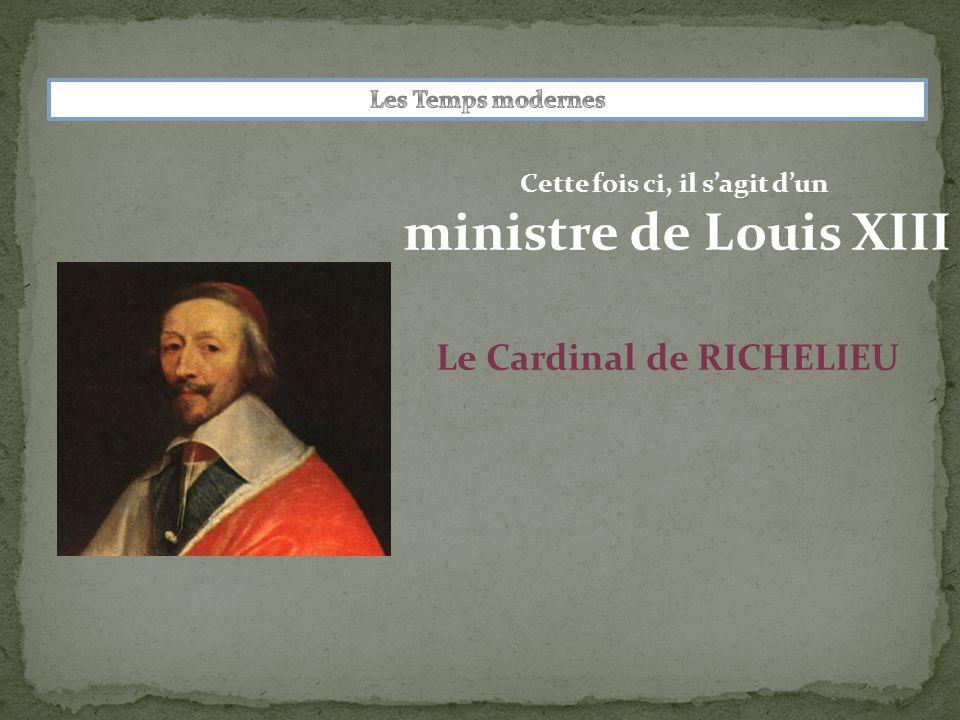 Cette fois ci, il s'agit d'un Le Cardinal de RICHELIEU