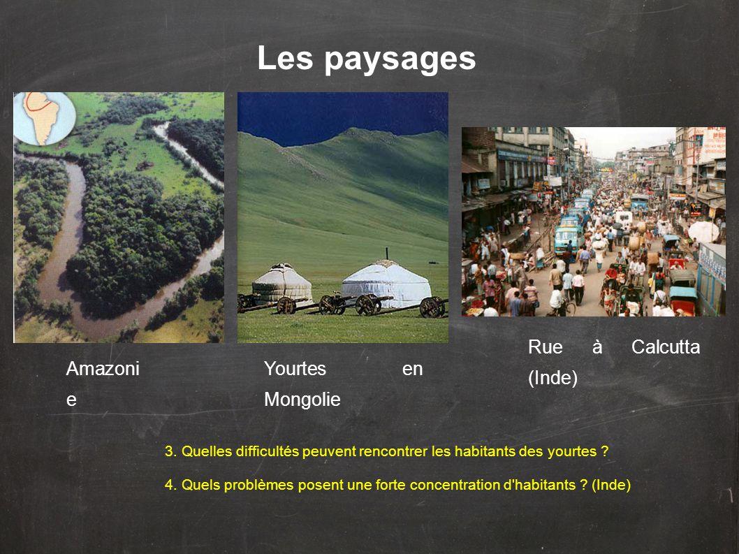 Les paysages Rue à Calcutta (Inde) Amazoni e Yourtes en Mongolie