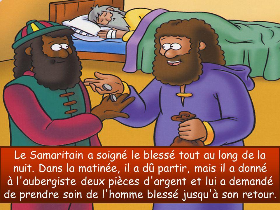 Le Samaritain a soigné le blessé tout au long de la nuit