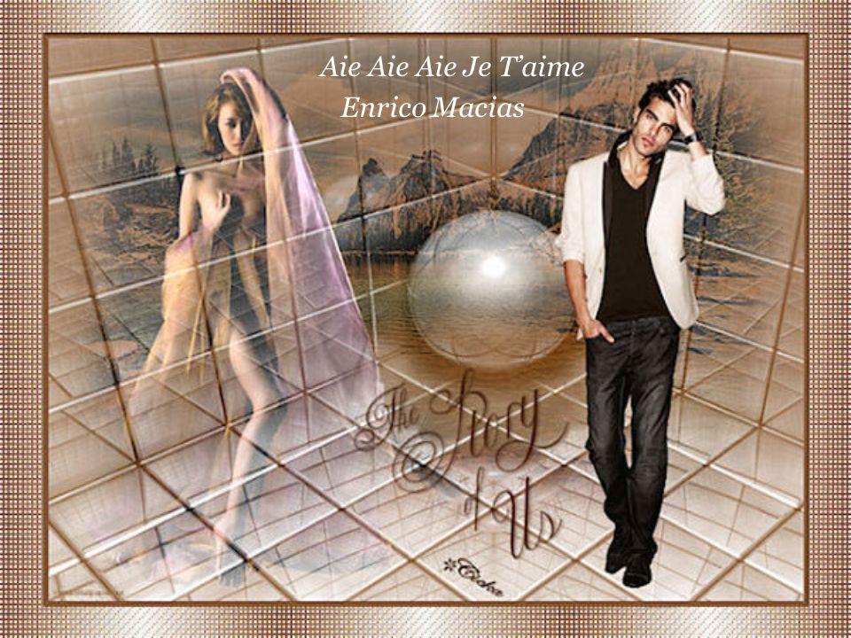 Aie Aie Aie Je T'aime Enrico Macias