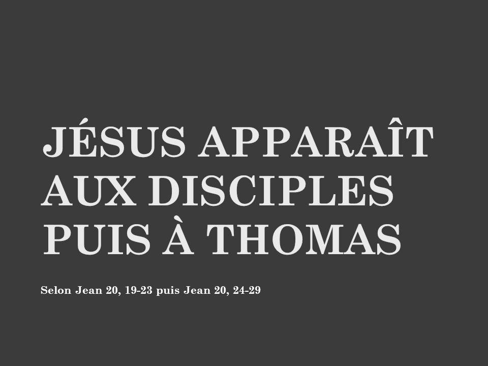 Jésus apparaît aux disciples puis à Thomas