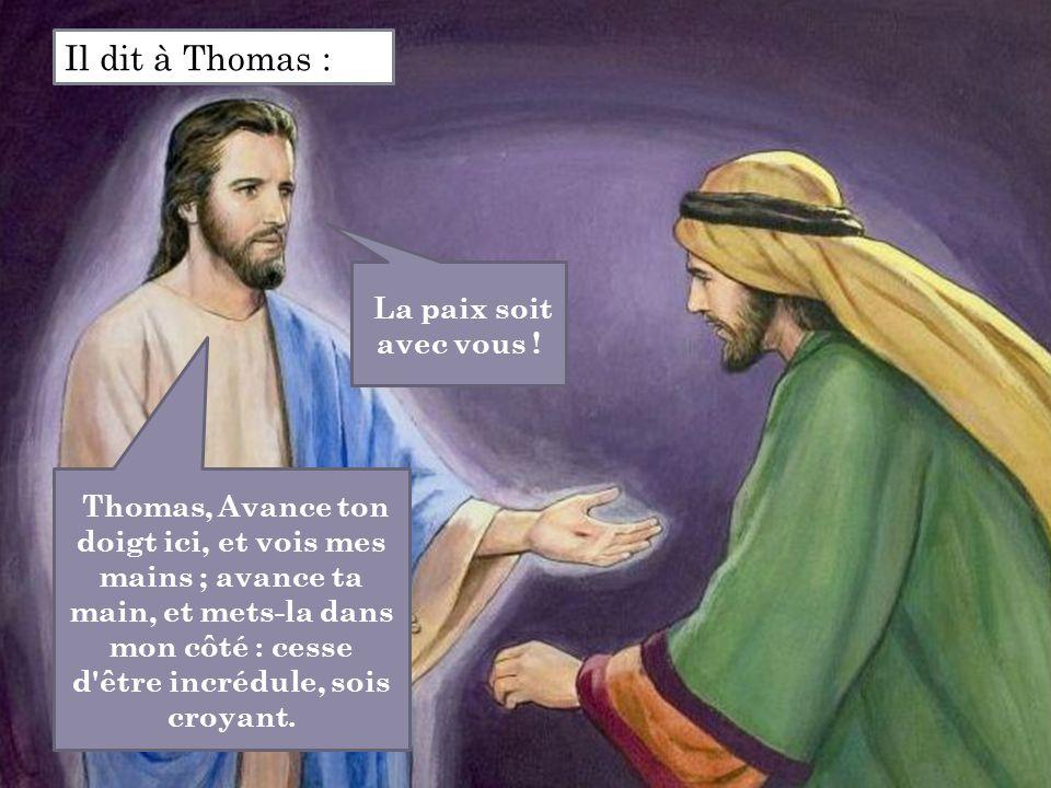 Il dit à Thomas : La paix soit avec vous !